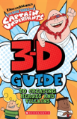 Captain Underpants: 3d Guide To Creating Heroes And Villains