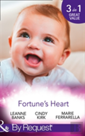 Capturing Her Heart: Happy New Year, Baby Fortune! / A Sweetheart For Jude Fortune / Lassoed By Fortune (The Fortunes Of Texas: Welcome To Horseback H, Book 1)