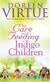 Care And Feeding Of Indigo Children