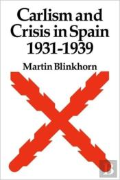 Carlism And Crisis In Spain 1931-1939