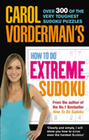 CAROL VORDERMAN'S HOW TO DO EXTREME SUDOKU