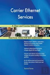 Carrier Ethernet Services A Clear And Concise Reference