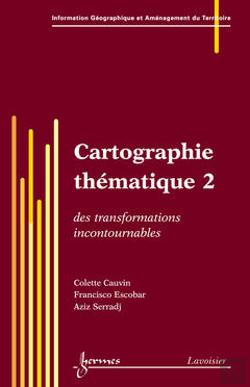 Bertrand.pt - Cartographie Thematique 2 Des Transformations Incontournables Traite Igat Serie Aspects Fondamentaux