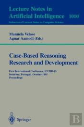 Case-Based Reasoning Research And Developmentinternational Conference, Iccbr-95, Sesimbra, Portugaloctober 23-26, 1995 - Proceedings
