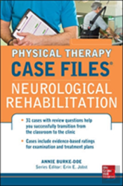 Case Files In Physical Therapy: Neurology