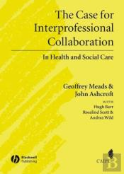 Case For Interprofessional Collaboration