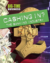 Cashing In?: The Banking Industry