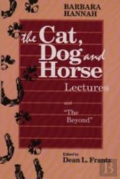 Cat, Dog And Horse Lectures And 'The Beyond'