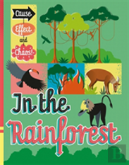 Cause, Effect And Chaos!: In The Rainforest