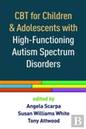 Cbt For Children And Adolescents With High-Functioning Autism Spectrum Disorders