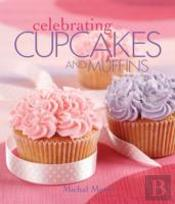 Celebrating Cupcakes & Muffins