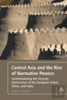 Central Asia And The Rise Of Normative Powers