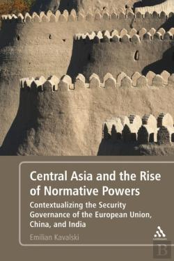 Bertrand.pt - Central Asia And The Rise Of Normative Powers