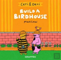 Bertrand.pt - Ceri & Deri: Build A Birdhouse
