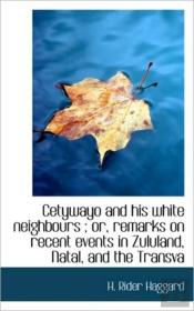 Cetywayo And His White Neighbours ; Or,