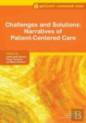 Challenges And Solutions: Narratives Of Patient-Centered Care