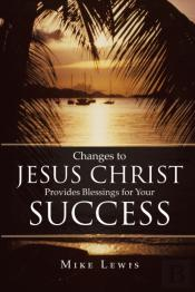 Changes To Jesus Christ Provides Blessin