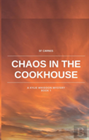 Chaos In The Cookhouse