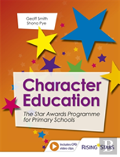 Character Education: The Star Awards Programme For Primary Schools