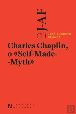 Bertrand.pt - Charles Chaplin, o Self-Made-Myth