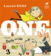 Charlie And Lola: One Thing