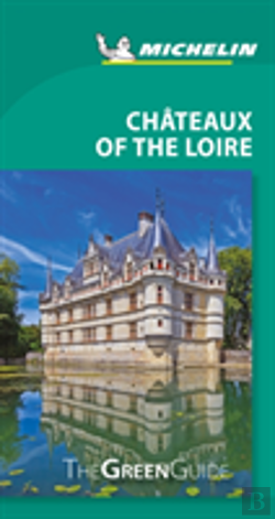 Bertrand.pt - Chateaux Of The Loire Green Guide