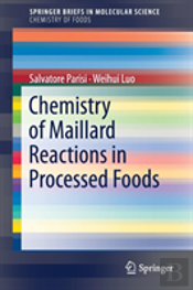 Chemistry Of Maillard Reactions In Processed Foods