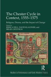 Chester Cycle In Context, 1555-1575