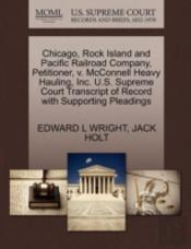 Chicago, Rock Island And Pacific Railroad Company, Petitioner, V. Mcconnell Heavy Hauling, Inc. U.S. Supreme Court Transcript Of Record With Supporting Pleadings