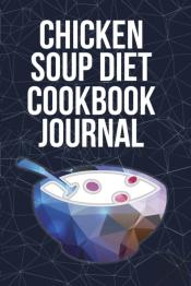 Chicken Soup Diet Cookbook Journal