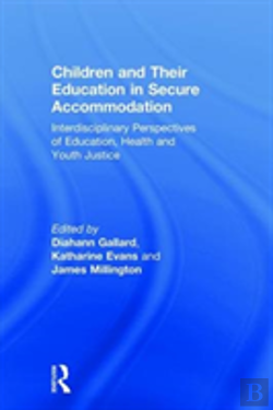 Bertrand.pt - Children And Their Education In Secure Accommodation