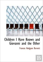 Children I Have Known And Giovanni And T