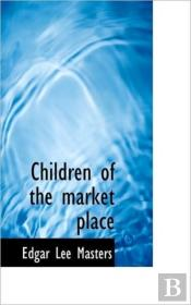 Children Of The Market Place
