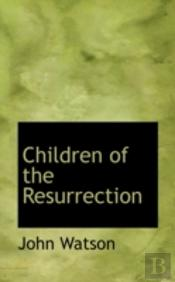 Children Of The Resurrection