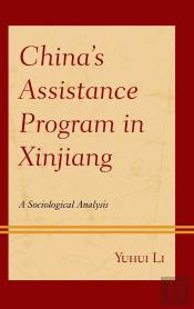Chinas Assistance Program In Xinjiang