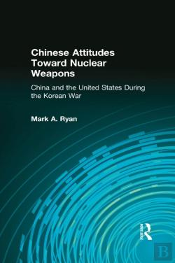 Bertrand.pt - Chinese Attitudes Toward Nuclear Weapons: China And The United States During The Korean War
