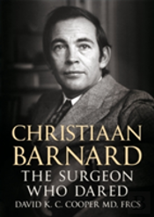 Christian Barnard The Surgeon Who Dared