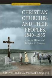 Christian Churches And Their Peoples, 1840-1965