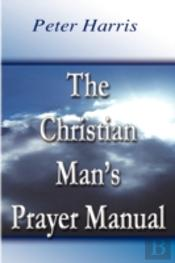 Christian Man'S Prayer Manual