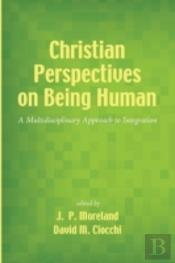 Christian Perspectives On Being Human