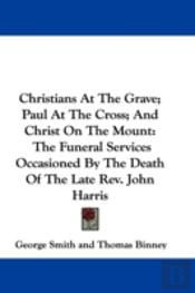Christians At The Grave; Paul At The Cro