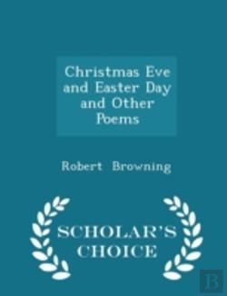 Bertrand.pt - Christmas Eve And Easter Day And Other Poems - Scholar'S Choice Edition