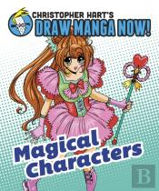 Christopher Hart'S Draw Manga Now! Magical Characters