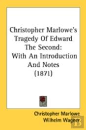 Christopher Marlowe'S Tragedy Of Edward