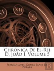 Chronica De El-Rei D. João I, Volume 5