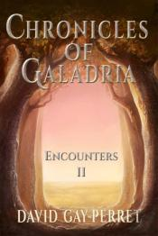 Chronicles Of Galadria Ii - Encounters