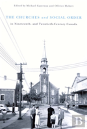 Churches And Social Order In Nineteenth- And Twentieth-Century Canada