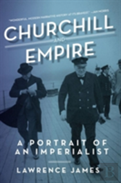 Churchill And Empire - A Portrait Of An Imperialist