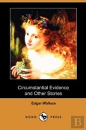 Circumstantial Evidence And Other Storie