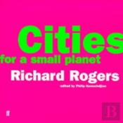 Cities For A Small Planetreith Lectures